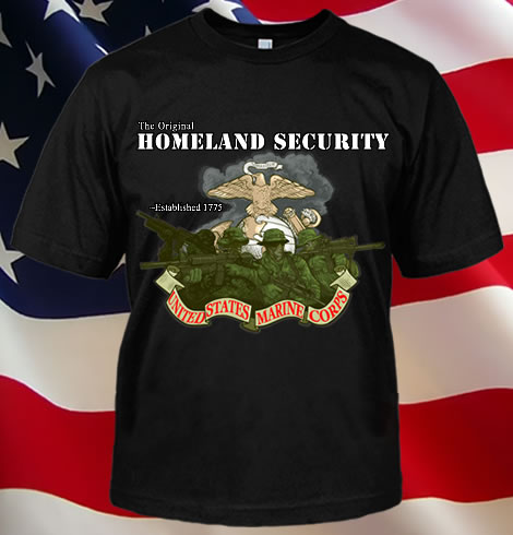 THE ORIGINAL HOMELAND SECURITY - MARINES CORPS T-SHIRT