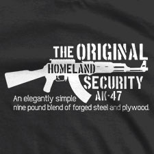 THE ORIGINAL HOMELAND SECURITY AK-47 ELEGANT